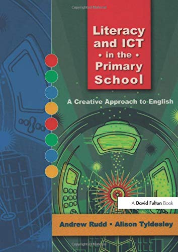 9781843123743: Literacy and ICT in the Primary School: A Creative Approach to English