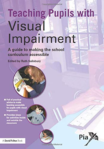 9781843123958: Teaching Pupils with Visual Impairment: A Guide to Making the School Curriculum Accessible (Access and Achievement)