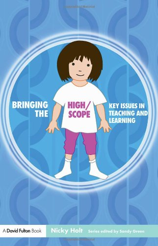 9781843124313: Bringing the High Scope Approach to your Early Years Practice (Bringing ... to your Early Years Practice)
