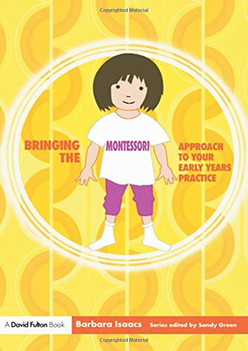 9781843124320: Bringing the Montessori Approach to your Early Years Practice (Bringing... to Your Early Years Practice)