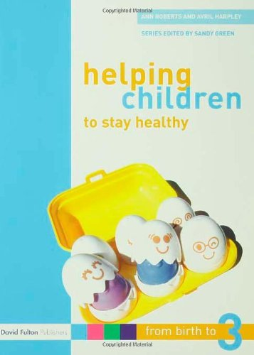 9781843124481: Helping Children to Stay Healthy (From Birth to Three Series)