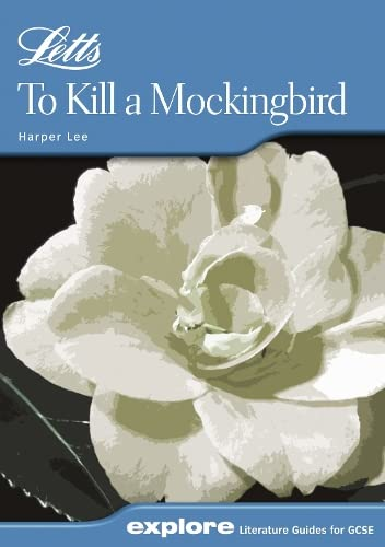 To Kill a Mockingbird (Letts Explore Literature: Harper Lee and