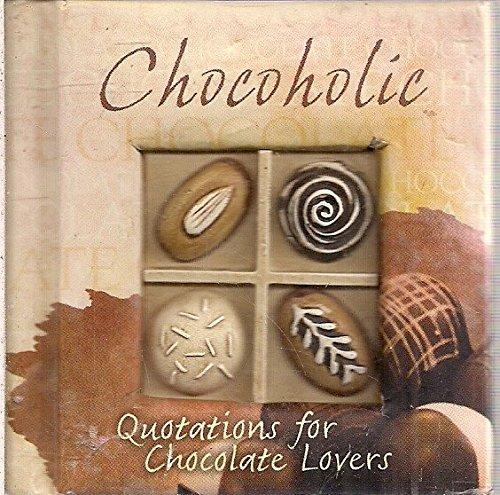 Chocoholic Quotations for Chocolate Lovers: History & Heraldry