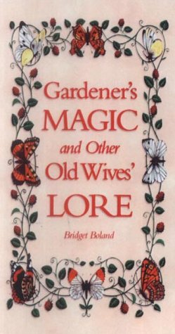 9781843170587: Gardener's Magic And Other Old Wives' Lore