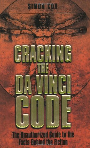 9781843171034: Cracking the Da Vinci Code: The Unauthorized Guide to the Facts Behind the Fiction