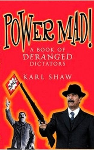 9781843171065: Power Mad!: A Book Of Deranged Dictators