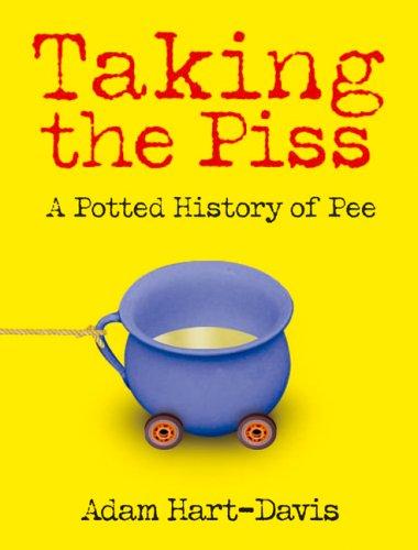 Taking the Piss (1843171252) by Adam Hart-Davis