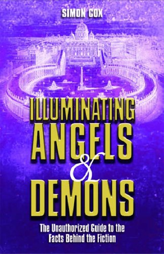 9781843171317: Illuminating Angels And Demons: The Unauthorized Guide to the Facts Behind the Fiction