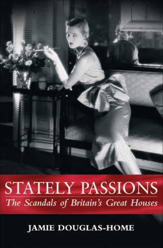 9781843171546: Stately Passions: The Scandals of Britain's Great Houses