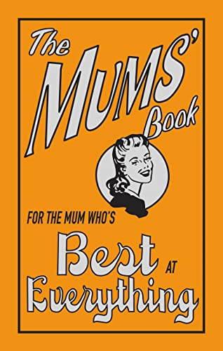 9781843172468: The Mums' Book: For the Mum Who's Best at Everything