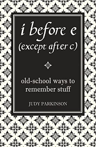 9781843172499: I Before E (Except After C): Old-School Ways to Remember Stuff