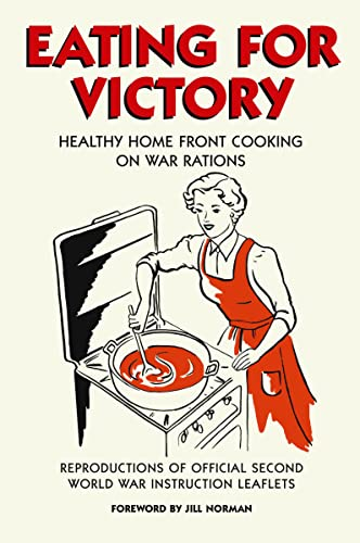 9781843172642: Eating for Victory: Healthy Home Front Cooking on War Rations