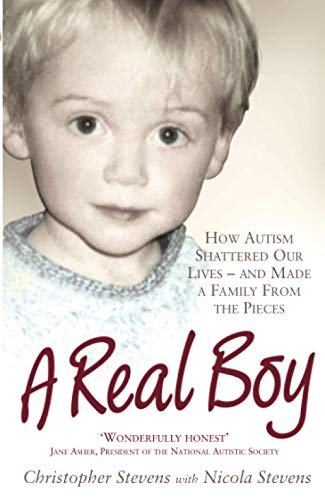 9781843172666: A Real Boy: How Autism Shattered Our Lives - and Made a Family From the Pieces