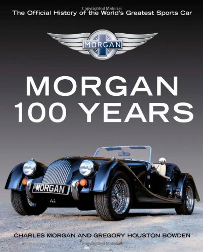 9781843172673: Morgan: 100 Years: The Official History of the World's Greatest Sports Car