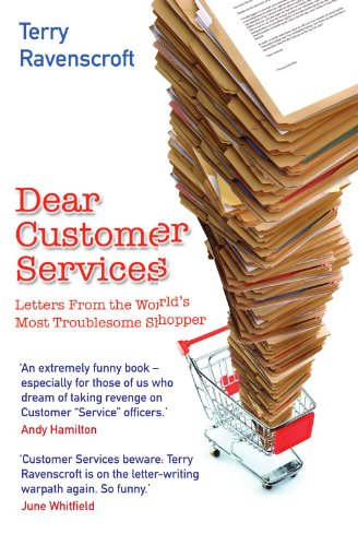 9781843172963: Dear Customer Services: Letters From the World's Most Troublesome Shopper