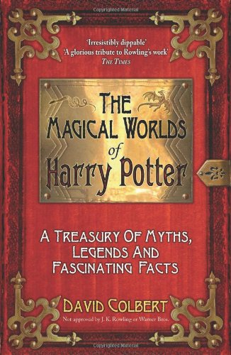 """9781843173021: The Magical Worlds of """"Harry Potter"""": A Treasury of Myths, Legends and Fascinating Facts"""