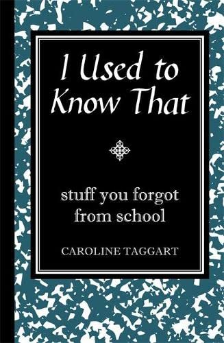 9781843173090: I Used to Know That: Stuff You Forgot From School