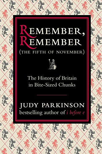 9781843173199: Remember, Remember (The Fifth of November): The History of Britain in Bite-Sized Chunks