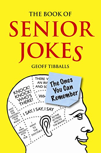 The Book of Senior Jokes: The Ones You Can Remember: Tibballs, Geoff