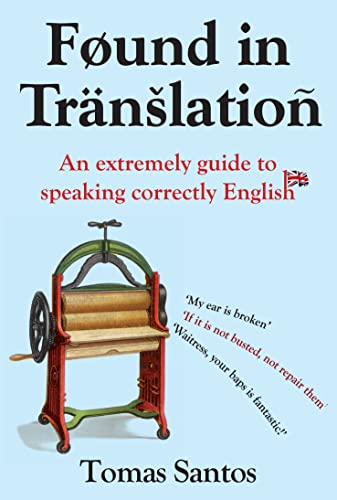 9781843174424: Found in Translation: An Extremely Guide to Speaking Correctly English