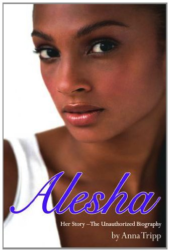9781843174493: Alesha Dixon: Her Story - The Unauthorized Biography