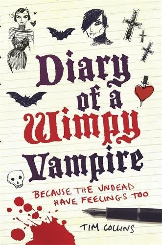 Diary of a Wimpy Vampire: Because the Undead have Feeligs Too: Tim Collins
