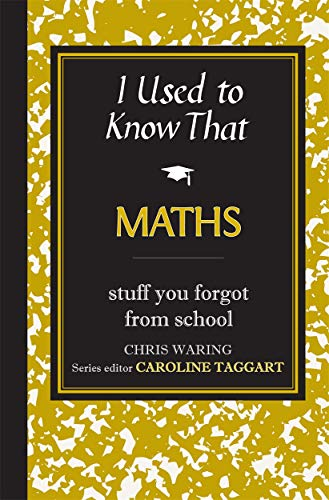 I Used to Know That: Maths: Waring, Chris