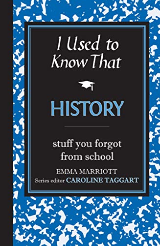 9781843174752: I Used to Know That: History: Stuff You Forgot from School