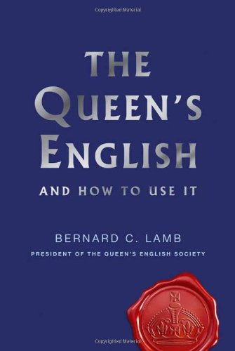 9781843174820: The Queen's English: And How to Use It