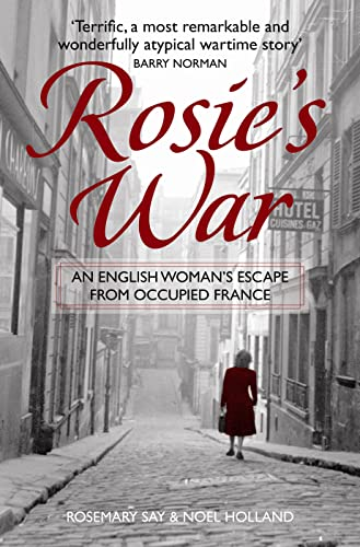 9781843175575: Rosie's War: An Englishwoman's Escape from Occupied France
