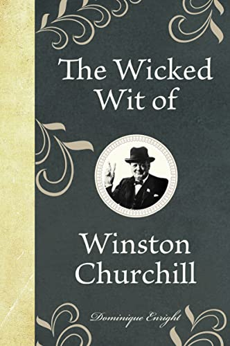 9781843175650: The Wicked Wit of Winston Churchill (The Wicked Wit of series)