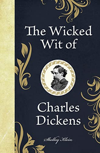 9781843175681: The Wicked Wit of Charles Dickens (The Wicked Wit of series)