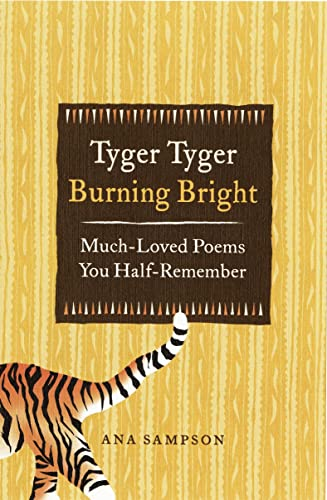 9781843175940: Tyger Tyger, Burning Bright: Much-Loved Poems You Half-Remember