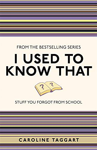 9781843176558: I Used to Know That: Stuff You Forgot From School