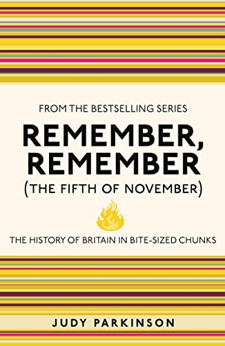 9781843176565: Remember, Remember (The Fifth of November): The History of Britain in Bite-Sized Chunks