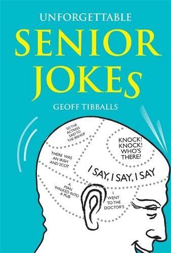 Unforgettable Senior Jokes: Tibballs, Geoff