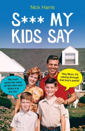 Shit My Kids Say (1843178672) by Nick Harris