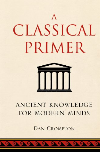 9781843178804: A Classical Primer: Ancient Knowledge for Modern Minds
