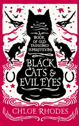 9781843178873: Black Cats and Evil Eyes: A Book of Old-Fashioned Superstitions
