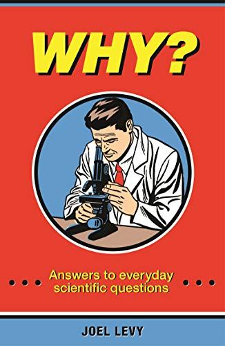 9781843179511: Why?: Answers to everyday scientific questions