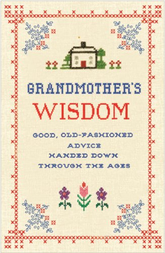 9781843179610: Grandmother's Wisdom: Good, Old-fashioned Advice Handed Down Through the Ages