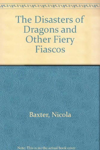 9781843220435: Dangers of Dragons & Other Fiery Fiascos