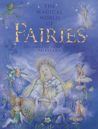 9781843221128: Magical World of Fairies - Enchanted Tales From Fairyland