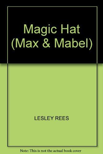 MAGIC HAT (MAX & MABEL): LESLEY REES