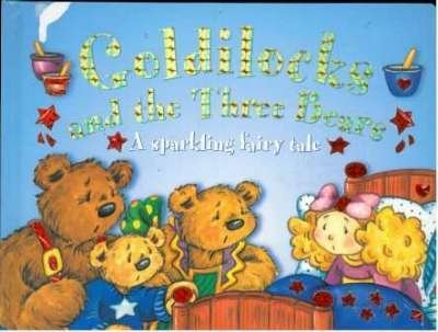 9781843222897: Goldilocks: A Sparkling Fairy Tale