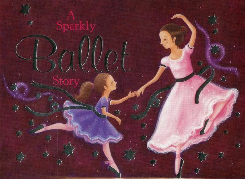A Sparkly Ballet Story: Baxter, Nicola