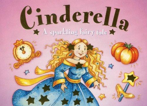 Cinderella: A Sparkling Fairy Tale: Baxter, Nicola