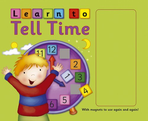 Learn To Tell Time: With Magnets To Use Again and Again! (9781843226383) by Nicola Baxter