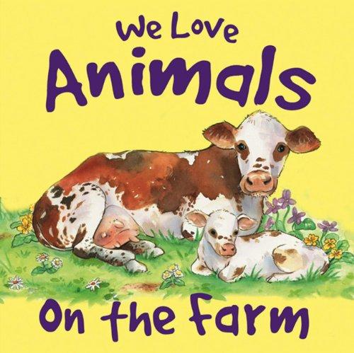 We Love Animals On The Farm (9781843226932) by Nicola Baxter