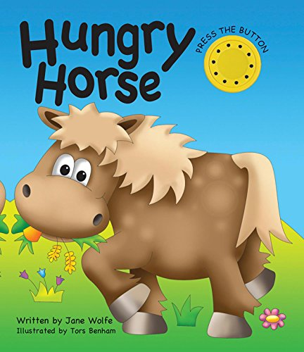 Noisy Book: Hungry Horse: Wolfe, Jane